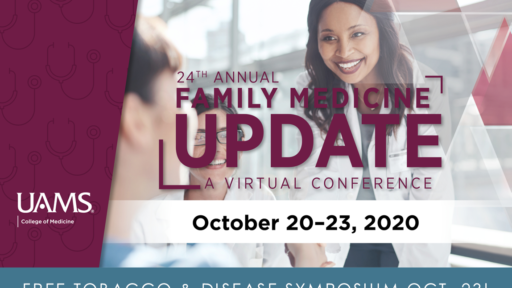Graphic with text: 24th Annual Family Medicine Update, a Virtual Conference. October 20-23, 2020. Text at the bottom reads: Tobacco and Disease Symposium Oct. 23!