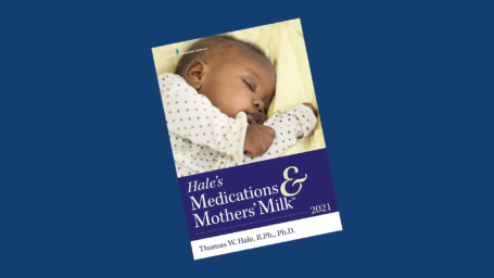 Front cover of Dr. Hale's Medications & Mother's Milk Guide